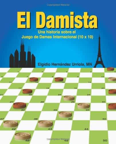 El Damista: Una historia sobre el Juego de Damas Internacional (10 x 10) (Spanish Edition)