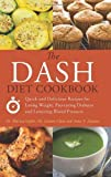 img - for The DASH Diet Cookbook: Quick and Delicious Recipes for Losing Weight, Preventing Diabetes, and Lowering Blood Pressure by Mariza Snyder (2012-03-13) book / textbook / text book