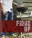Fired up: Grillbuch für Männer