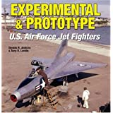Experimental & Prototype U.S. Air Force Jet Fighters (Specialty Press) ~ Dennis R. Jenkins