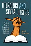 img - for Literature and Social Justice: Protest Novels, Cognitive Politics, and Schema Criticism (Cognitive Approaches to Literature and Culture Series) book / textbook / text book