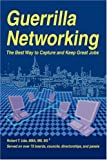 img - for Guerrilla Networking: The Best Way to Capture and Keep Great Jobs book / textbook / text book