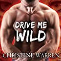 Drive Me Wild: The Others Series, Book 7 (       UNABRIDGED) by Christine Warren Narrated by Kate Reading