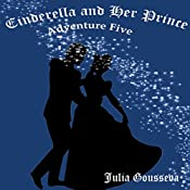 Cinderella and Her Prince: Adventures of Alex and Katie, Book 5 | Julia Gousseva
