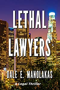 Lethal Lawyers: A Legal Thriller by Dale E. Manolakas ebook deal