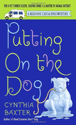 Putting on the Dog (Reigning Cats & Dogs Mysteries, No. 2)