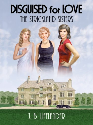Free Kindle Book : Disguised for Love: The Strickland Sisters