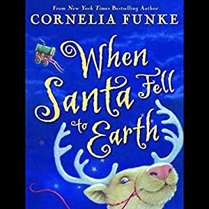 When Santa Fell to Earth Hörbuch