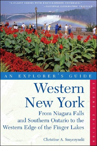 Explorer's Guide Western New York: From Niagara Falls and Southern Ontario to the Western Edge of the Finger Lakes (Explorer's Complete)