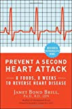 img - for Prevent a Second Heart Attack: 8 Foods, 8 Weeks to Reverse Heart Disease book / textbook / text book