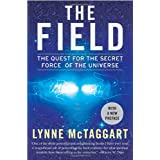 The Field Updated Ed: The Quest for the Secret Force of the Universeby Lynne McTaggart
