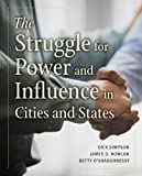 img - for The Struggle for Power and Influence in Cities and States book / textbook / text book