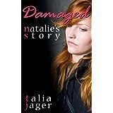 Damaged: Natalie's Story ~ Talia Jager