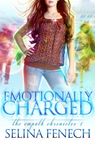 Emotionally Charged (Empath Chronicles) by Selina Fenech