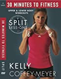 Kelly Coffey-Meyer's 30-Minutes to Fitness Split Sessions DVD