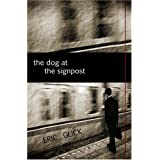 The Dog At The Signpost ~ Eric Glick