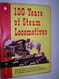100 Years of Steam Locomotives