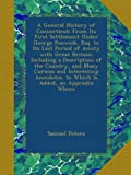 A General History of Connecticut: From Its First Settlement Under George Fenwick, Esq. to Its Last Period of Amity with Great Britain; Including a ... to Which Is Added, an Appendix Where