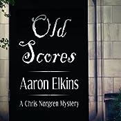 Old Scores: A Chris Norgren Mystery   Aaron Elkins