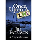 [ { ONCE UPON A LIE: A FITZJOHN MYSTERY } ] by Paterson, MS Jill (AUTHOR) Apr-26-2013 [ Paperback ]