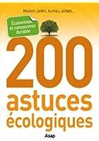 200 astuces �cologiques : �conomiser et consommer durable