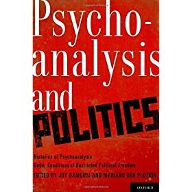 Learn more about the book, Psychoanalysis and Politics: Histories of Psychoanalysis under Conditions of Restricted Political Freedom