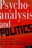 img - for Psychoanalysis and Politics: Histories of Psychoanalysis Under Conditions of Restricted Political Freedom book / textbook / text book