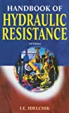 img - for Handbook of Hydraulic Resistance by I.E. Idelchik (2005) Hardcover book / textbook / text book