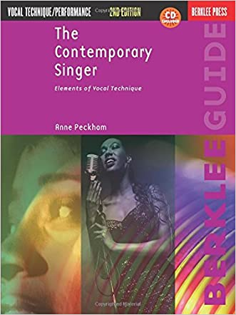 The Contemporary Singer: Elements of Vocal Technique (Berklee Guide) written by Anne Peckham