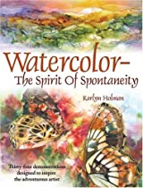 Watercolor The Spirit Of Spontaneity Ebook & PDF Free Download