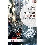 """Ein Jahr in Venedig: Reise in den Alltag (HERDER spektrum)von """"Frauke Schlieckau"""""""