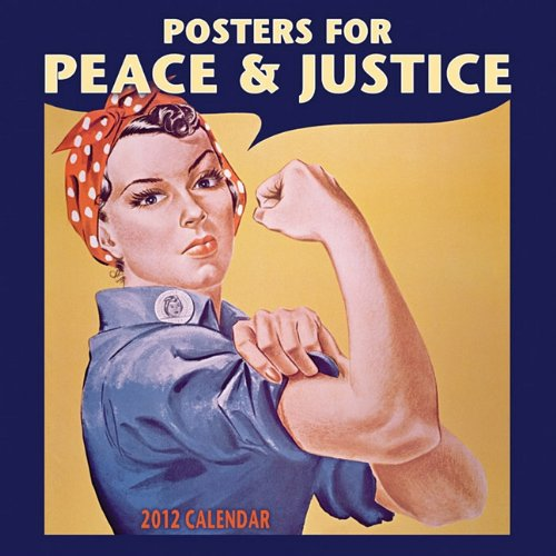 Posters for Peace & Justice 2012 Wall Calendar