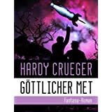 GTTLICHER METvon &#34;Hardy Crueger&#34;