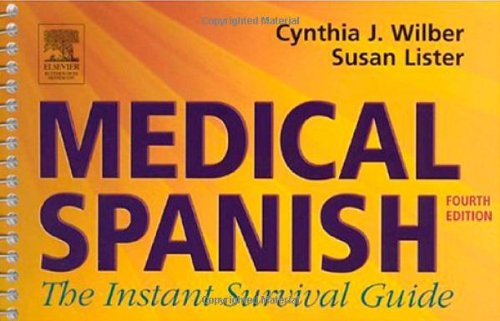 Medical Spanish: The Instant Survival Guide, 4e