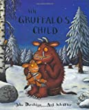 Cover of The Gruffalo's Child by Julia Donaldson 1405020466