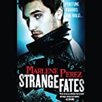 Strange Fates (       UNABRIDGED) by Marlene Perez Narrated by Jeremy Arthur