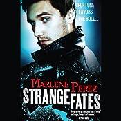 Strange Fates | Marlene Perez