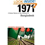 1971: A Global History of the Creation of Bangladesh