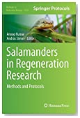 Salamanders in Regeneration Research: Methods and Protocols (Methods in Molecular Biology)