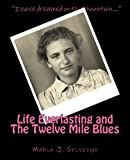 img - for Life Everlasting and the Twelve Mile Blues: Remembering McCreary County in the Early 20th Century book / textbook / text book