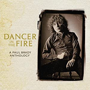 Dancer In The Fire: A Paul Brady Anthology