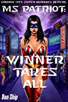 Ms Patriot: Winner Takes All (Grimme City Super Heroines in Peril) (Grimme City Super Heroines in Peril Series Book 12)