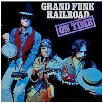 Grand Funk Railroad - On Time - Zortam Music