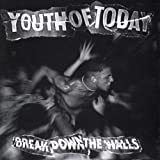 "Break Down the Wallsvon ""Youth Of Today"""