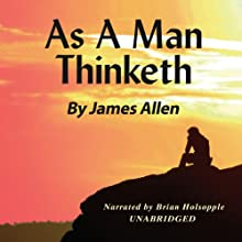 As a Man Thinketh Audiobook by James Allen Narrated by Brian Holsopple