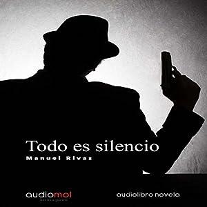 Todo es Silencio [Everything Is Silence] Audiobook