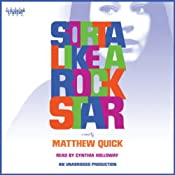 Sorta Like a Rock Star | [Matthew Quick]
