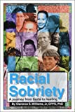 img - for Racial Sobriety: A Journey from Hurts to Healing Paperback August 28, 2002 book / textbook / text book