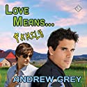 Love Means... Family: Farm, Book 7 Audiobook by Andrew Grey Narrated by Sean Crisden