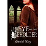 The Eye of the Beholder (Fairytale Collection, book 1) ~ Nicole Ciacchella